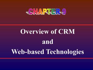 Chapter 9: Overview of CRM and Web Based Technologies