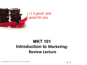 MKT 101Introduction to Marketing: Review Lecture