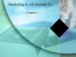 Chapter 1.1 Marketing is All Around Us