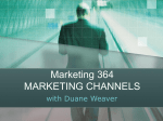 Marketing 364 MARKETING CHANNELS