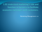 1.01 Understand marketing`s role and function in business to