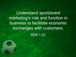 Understand sport/event marketing`s role and function in business to