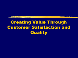 Creating Value Through Customer Satisfaction and Quality
