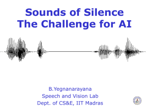 "Tutorial on Sounds of Silence"" - B. Yegnanarayana"