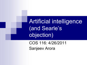 Artificial intelligence (and Searle's objection) COS 116: 4/26/2011