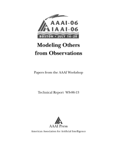 Modeling Others from Observations AAAI Press Papers from the AAAI Workshop