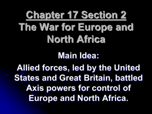 Chapter 17 Section 2 The War for Europe and North Africa