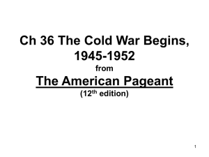 Ch 36 The Cold War Begins, 1945-1952 PPT Part 1