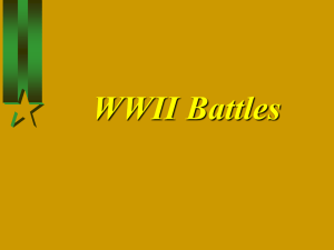 WWII Beginnings and Battles