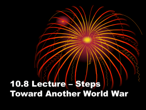 10.8 Lecture – Steps Toward Another World War