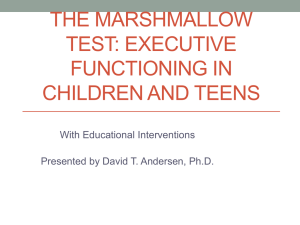 Marshmallow Test: Executive Functioning in Children and Teens
