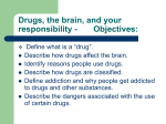 Drugs, the brain and behavior, Objectives: