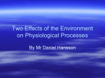 Two Effects of the Environment on Physiological Processes