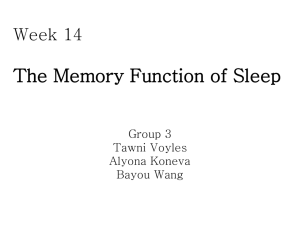 Week 14 The Memory Function of Sleep