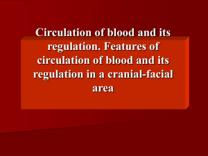 Lecture 4_Circulation of blood and its regulation. Features of