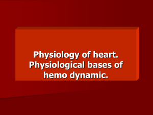 6. Physiology of heart. Physiological bases of hemo dynamic