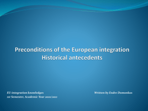 Preconditions of the European integration Historical antecedents