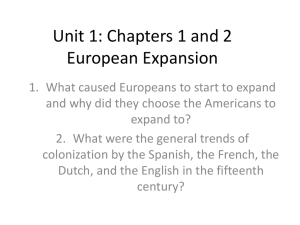 Unit 1: Chapters 1 and 2 European Expansion