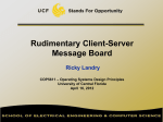 Rudimentary Client-Server Message Board Ricky Landry COP5611