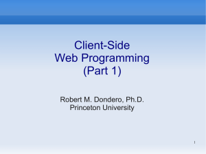 Client-Side Web Programming (Part 1) Robert M. Dondero, Ph.D.