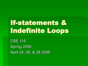 If-statements & Indefinite Loops CSE 115 Spring 2006