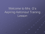 Welcome to Mrs. G`s Aspiring Astronaut Training Lesson