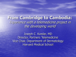 From Cambridge to Cambodia: Experience with a telemedicine