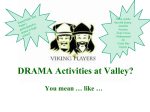 DRAMA Activities at Valley? You mean … like