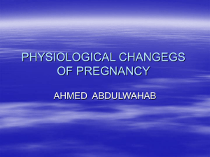12-PHYSIOLOGICAL CHANGEGS OF PREGNANCY