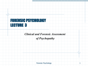 Lecture 3: Clinical and Forensic Assessment of Psychopathy I