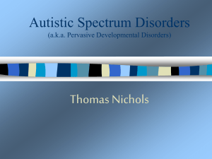 Autistic Spectrum Disorders (pervasive developmental