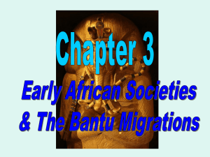 Chapter 3 - Early African Societies and the Bantu Migrations