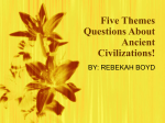 Five Themes Questions About Ancient Civilizations!