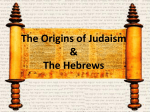 The Origins of Judaism & The Hebrews