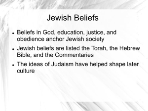 Jewish Beliefs Beliefs in God, education, justice, and obedience