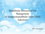 Mandibular Distraction For Management of Temporomandibular Joint