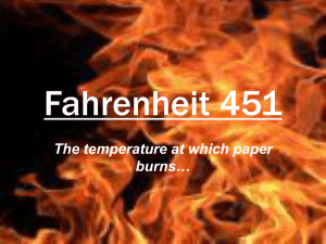 Fahrenheit 451 The temperature at which paper burns…