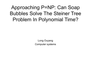 Approaching P=NP: Can Soap Bubbles Solve The Steiner Tree