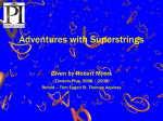 Adventures with Superstrings