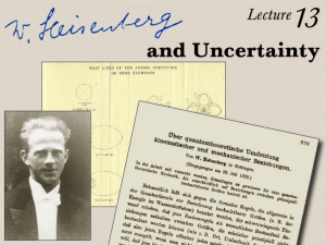 Lecture 13: Heisenberg and Uncertainty
