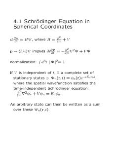 4.1 Schr¨ odinger Equation in Spherical Coordinates ~
