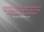 Audiological assessment of children with Autism spectrum disorders