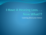 I Have A Hearing Loss. . . Now What??