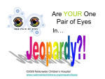 Are YOUR One Pair of Eyes - Nationwide Children's Hospital