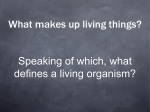 What makes up living things? - Life Science with Ms. Sarkaria