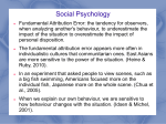 Social Psychology Fundamental Attribution Error: the tendency for