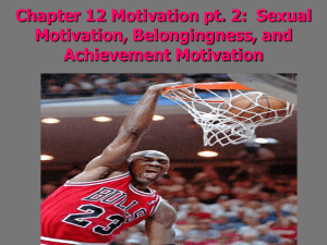 Chapter 12 Motivation pt. 2: Sexual Motivation, Belongingness, and