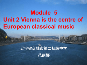 范丽娜《Unit 2 Vienna is the centre of European classical music》课件