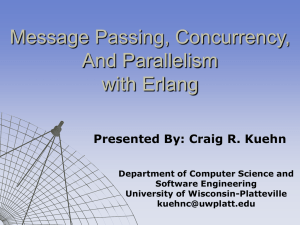 Message Passing, Concurrency, and Parallelism in Erlang