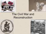 Lecture #7 The Civil War and Reconstruction